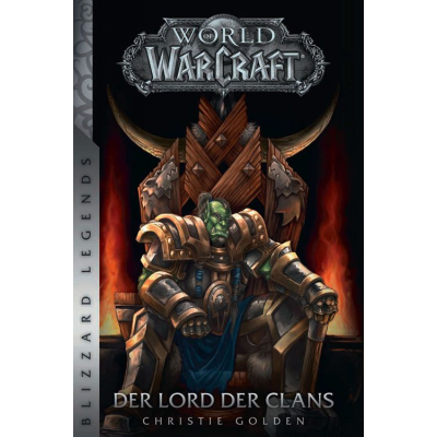 World of Warcraft: Der Lord der Clans (überarbeitete...