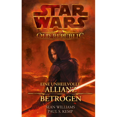 Star Wars The Old Republic Sammelband 1: Eine unheilvolle Allianz / Betrogen
