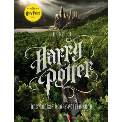 The Art of Harry Potter: Das große Harry-Potter-Buch