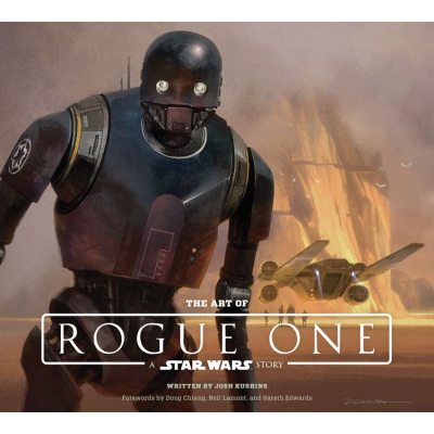 The Art of Star Wars: Rogue One (A Star Wars Story)