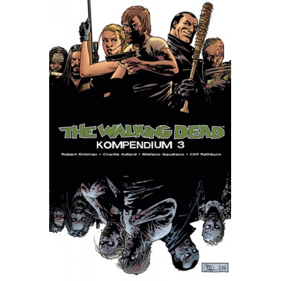 The Walking Dead: Kompendium 3 (Band 17-24)